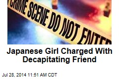 Japanese Girl Charged With Decapitating Friend