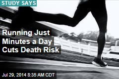 Running Just Minutes a Day Cuts Death Risk