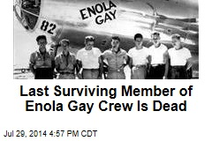 Last Surviving Member of Enola Gay Crew Is Dead