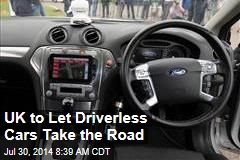 UK to Let Driverless Cars Take the Road