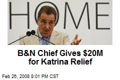 B&N Chief Gives $20M for Katrina Relief