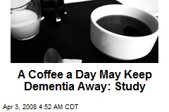 A Coffee a Day May Keep Dementia Away: Study
