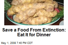 Save a Food From Extinction: Eat It for Dinner