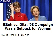 Bitch vs. Ditz: '08 Campaign Was a Setback for Women