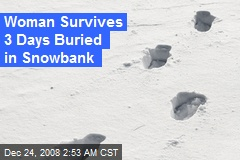 Woman Survives 3 Days Buried in Snowbank