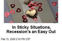 In Sticky Situations, Recession's an Easy Out