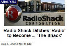 Radio Shack Ditches 'Radio' to Become ... 'The Shack'