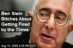 Ben Stein Bitches About Getting Fired by the Times