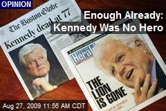 Enough Already: Kennedy Was No Hero
