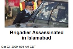Brigadier Assassinated in Islamabad