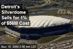 Detroit's Silverdome Sells for 1% of $56M Cost