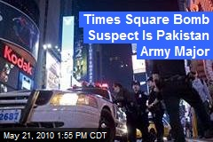 Times Square Bomb Suspect Is Pakistan Army Major